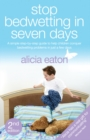 Stop Bedwetting in Seven Days : Second Edition - Book