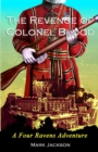 The Revenge of Colonel Blood : A Four Ravens Adventure - eBook