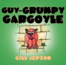 Guy the Grumpy Gargoyle - eBook