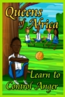 Queens of Africa : Learn To Control Anger - eBook