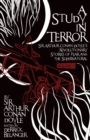 A Study in Terror:  Sir Arthur Conan Doyle's Revolutionary Stories of Fear and the Supernatural : Volume 1 - Book