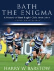 Bath the Enigma - The History of Bath Rugby Club - Book