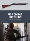 US Combat Shotguns - eBook