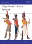 Napoleon s Swiss Troops - eBook