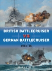 British Battlecruiser vs German Battlecruiser : 1914-16 - Book
