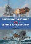 British Battlecruiser vs German Battlecruiser : 1914 16 - eBook