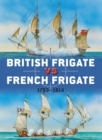 British Frigate vs French Frigate : 1793 1814 - eBook