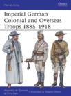 Imperial German Colonial and Overseas Troops 1885-1918 - Book