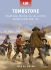 Tombstone : Wyatt Earp, the O.K. Corral, and the Vendetta Ride 1881 82 - eBook
