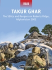 Takur Ghar : The SEALs and Rangers on Roberts Ridge, Afghanistan 2002 - eBook