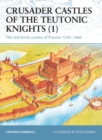 Crusader Castles of the Teutonic Knights (1) : The red-brick castles of Prussia 1230 1466 - eBook
