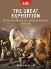 The Great Expedition : Sir Francis Drake on the Spanish Main 1585 86 - eBook