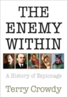The Enemy Within : A History of Spies, Spymasters and Espionage - eBook