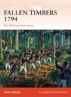 Fallen Timbers 1794 : The US Army s first victory - eBook