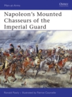 Napoleon s Mounted Chasseurs of the Imperial Guard - eBook