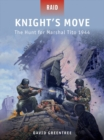 Knight s Move : The Hunt for Marshal Tito 1944 - eBook