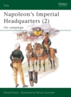 Napoleon s Imperial Headquarters (2) : On campaign - eBook