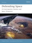 Defending Space : US Anti-Satellite Warfare and Space Weaponry - eBook