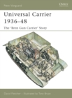 Universal Carrier 1936 48 : The  Bren Gun Carrier  Story - eBook