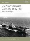 US Navy Aircraft Carriers 1942 45 : WWII-built ships - eBook