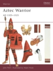 Aztec Warrior : AD 1325 1521 - eBook