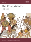 The Conquistador : 1492 1550 - eBook