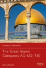 The Great Islamic Conquests AD 632 750 - eBook