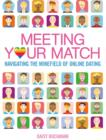Meeting Your Match : Navigating the Minefield of Online Dating - Book
