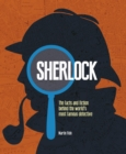 Sherlock : The Facts and Fiction Behind the World's Most Famous Detective - Book