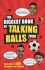 The Biggest Book of Talking Balls Ever! : More Than 1,500 Hilarious Sport Quotes - Book