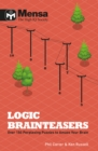 Mensa Logic Brain Teasers : Over 150 logic puzzles of all descriptions - Book