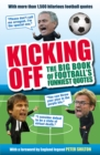 Kicking Off: The Big Book of Football's Funniest Quotes - Book