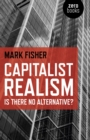 Capitalist Realism : Is there no alternative? - eBook