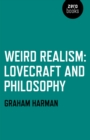 Weird Realism : Lovecraft and Philosophy - eBook