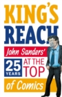 King's Reach : John Sanders' Twenty-Five Years at the Top of Comics - Book