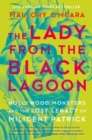 The Lady from the Black Lagoon : Hollywood Monsters and the Lost Legacy of Milicent Patrick - Book