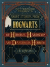 Short Stories from Hogwarts of Heroism, Hardship and Dangerous Hobbies - eBook