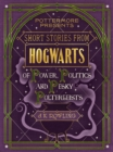 Short Stories from Hogwarts of Power, Politics and Pesky Poltergeists - eBook