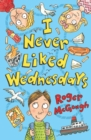 I Never Liked Wednesdays - Book