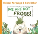 We Are Not Frogs! - Book
