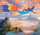 The Art of Rio : Featuring a Carnival of Art from Rio and Rio 2 - Book
