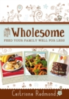 Wholesome: Feed Your Family Well For Less - eBook