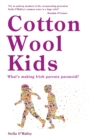 Cotton Wool Kids : What's Making Irish Parents Paranoid? - eBook
