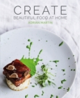 Create Beautiful Food at Home - Book