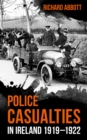 Police Casualties in Ireland 1919-1922 - Book