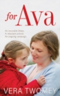For Ava : An incurable illness, A reluctant activist, An ongoing campaign - Book