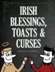 Irish Blessings Toasts & Curses - Book