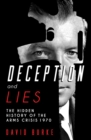 Deception and Lies : The Hidden History of the Arms Crisis - eBook