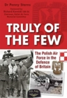 Truly of the Few : The Polish Airforce in the Defence of Britain - Book