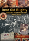 Dear Old Blighty : Britain's First World War Home Front - eBook